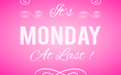 Monday – Favorite Day of the Week?